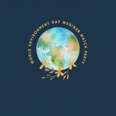 """""""World Environment Day Webinar Watch Party"""""""